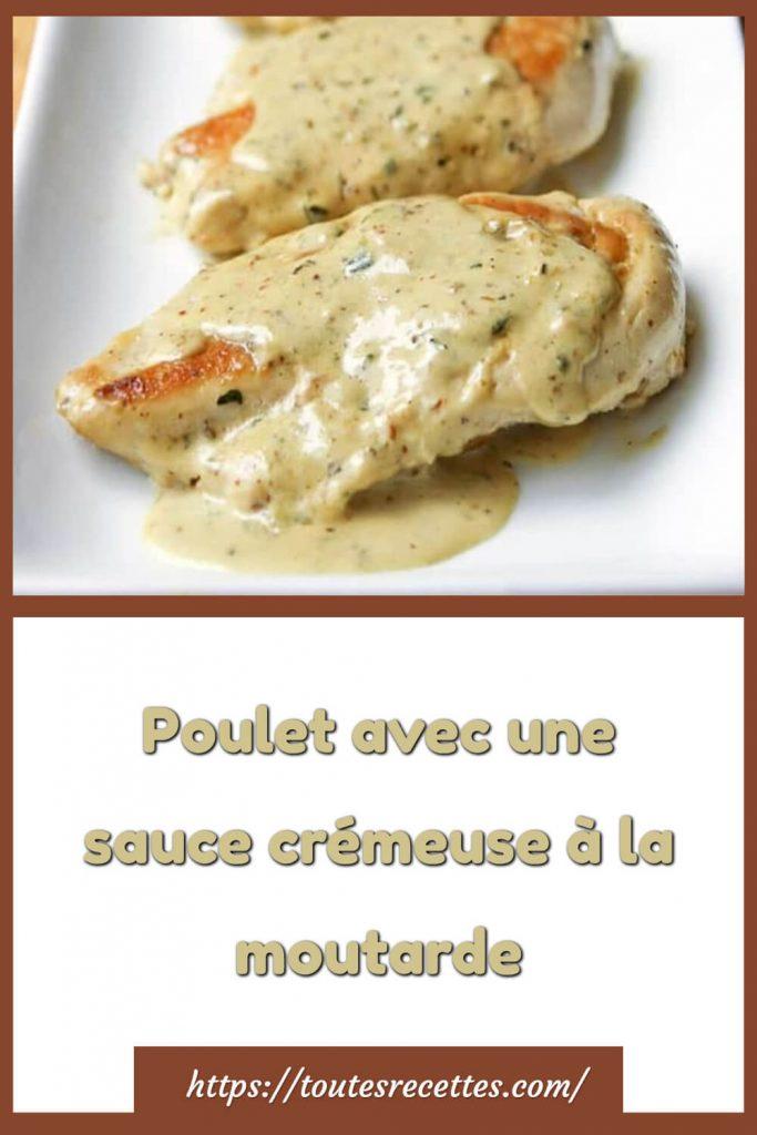 Comment préparer le Poulet avec une sauce crémeuse à la moutarde