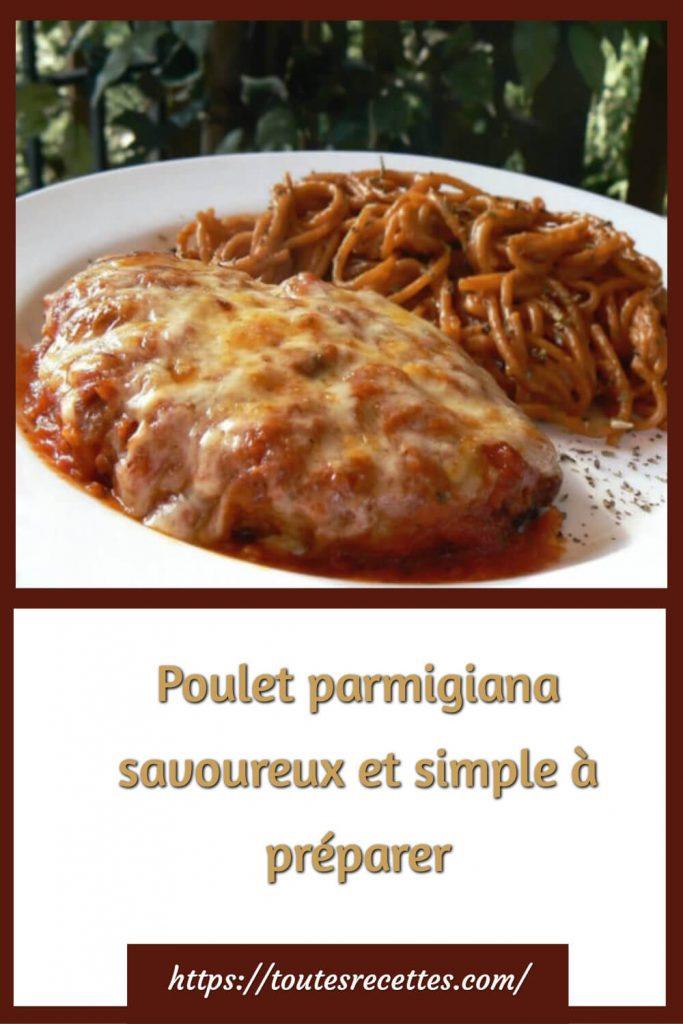 Comment préparer le Poulet parmigiana savoureux et simple à préparer