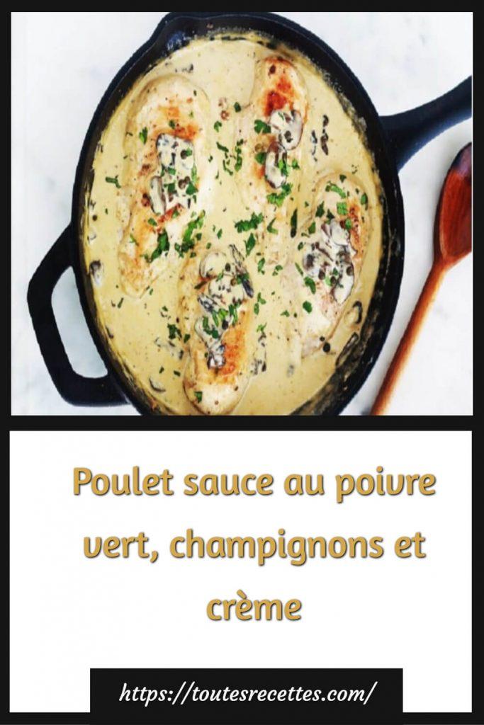 Comment préparer le Poulet sauce au poivre vert, champignons et crème