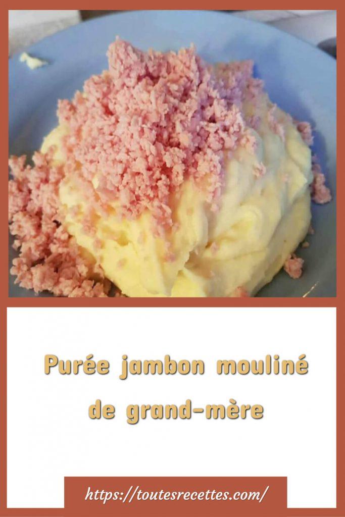 Comment préparer la Purée jambon mouliné de grand-mère