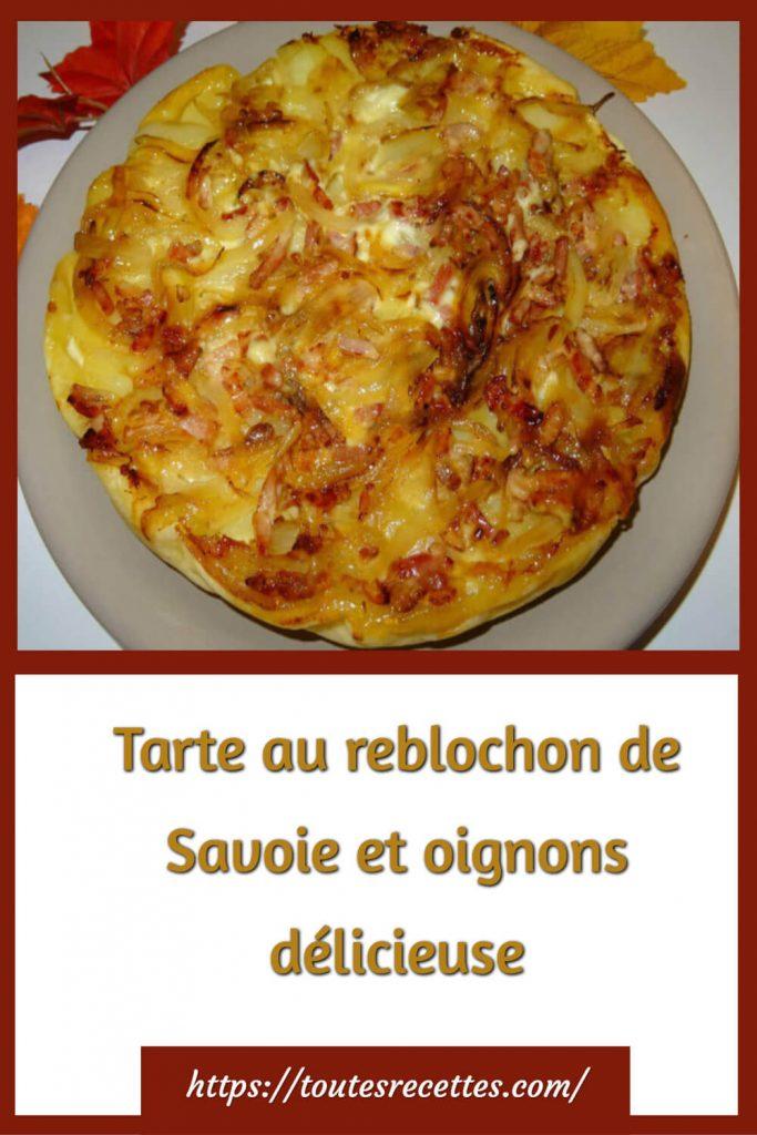 Comment préparer la Tarte au reblochon de Savoie et oignons