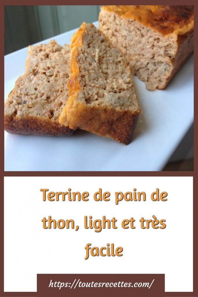 Comment préparer la Terrine de pain de thon, light et très facile
