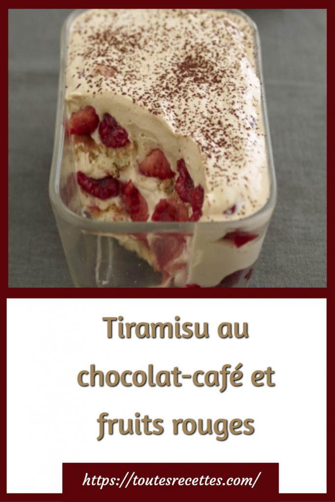 Comment préparer le Tiramisu au chocolat-café et fruits rouges