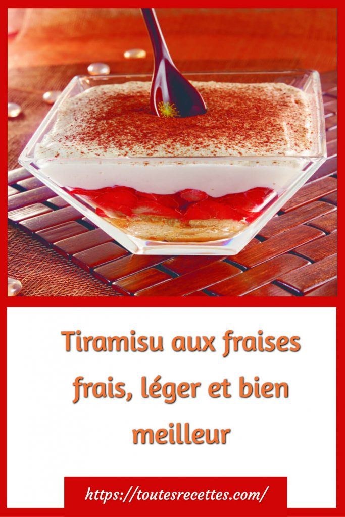 Comment préparer le Tiramisu aux fraises frais, léger