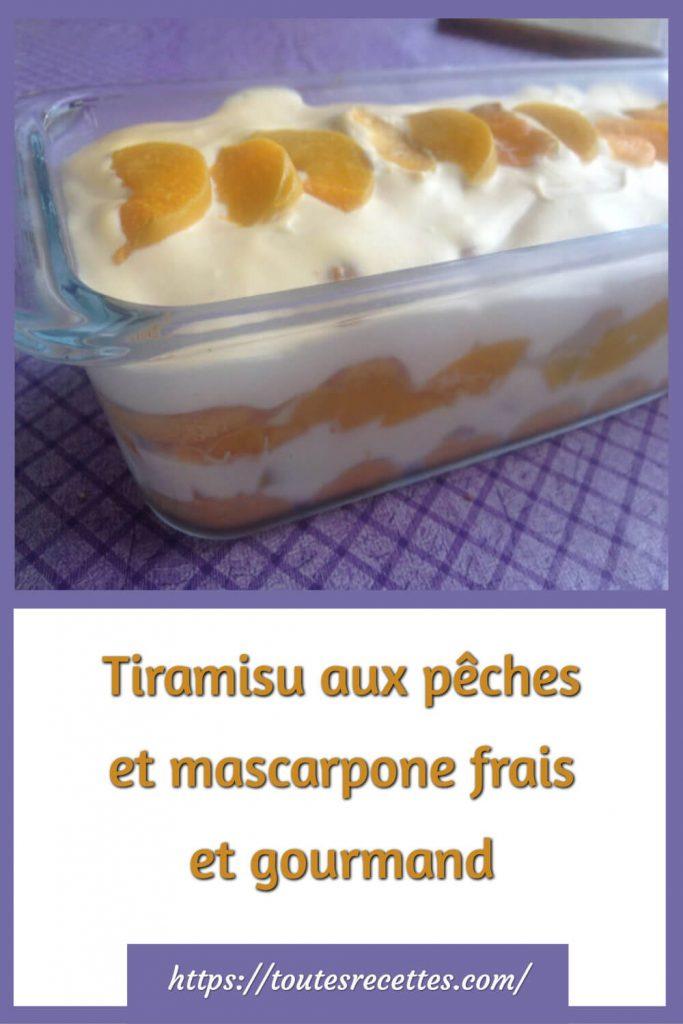 Comment préparer le Tiramisu aux pêches et mascarpone frais