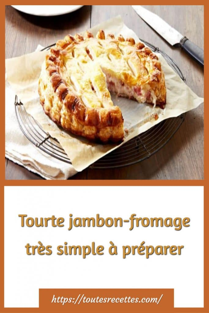 Comment préparer la Tourte jambon-fromage
