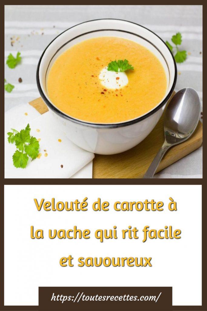 Comment préparer le Velouté de carotte à la vache qui rit facile et savoureux