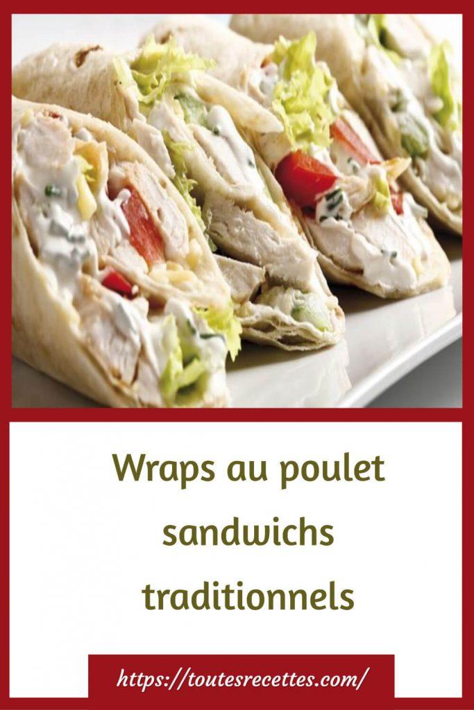 Comment préparer les Wraps au poulet sandwichs traditionnels