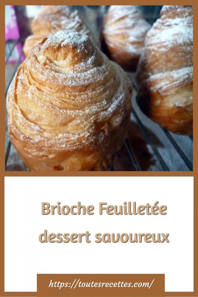 Comment préparer la Brioche Feuilletée dessert savoureux