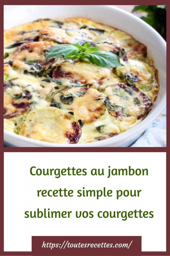 Comment préparer un gratin de Courgettes au jambon
