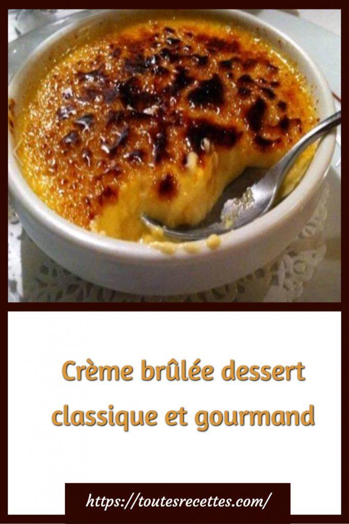 Comment préparer la Crème brûlée dessert classique et gourmand