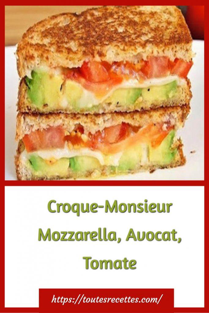 Comment préparer le Croque-Monsieur Mozzarella, Avocat, Tomate