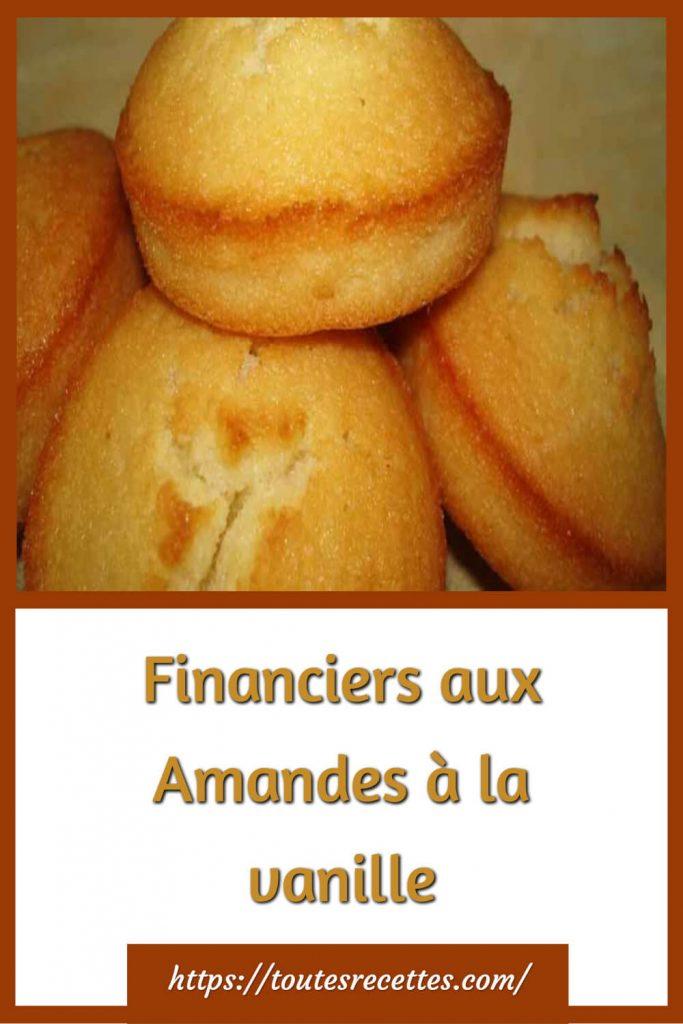 Comment préparer les Financiers aux Amandes à la vanille