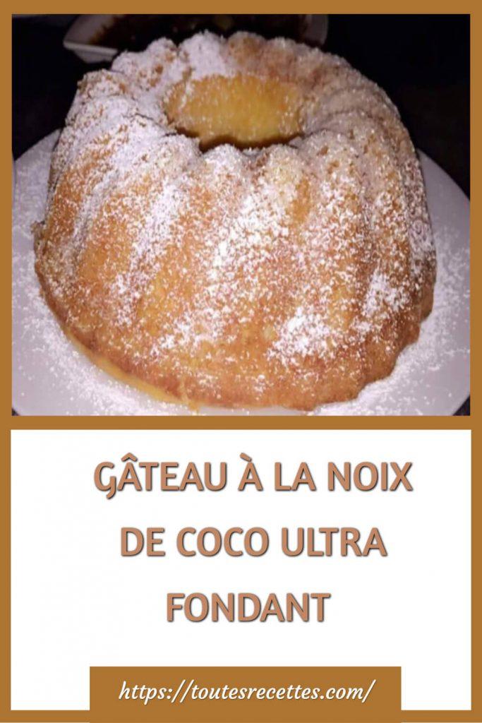 Comment préparer le GÂTEAU À LA NOIX DE COCO ULTRA FONDANT