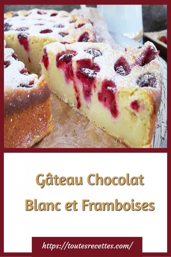 Comment préparer le Gâteau Chocolat Blanc et Framboises