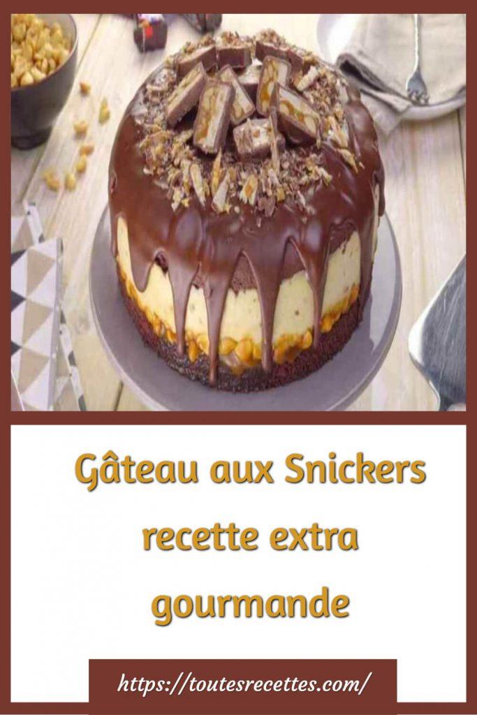 Comment préparer le Gâteau aux Snickers extra gourmand