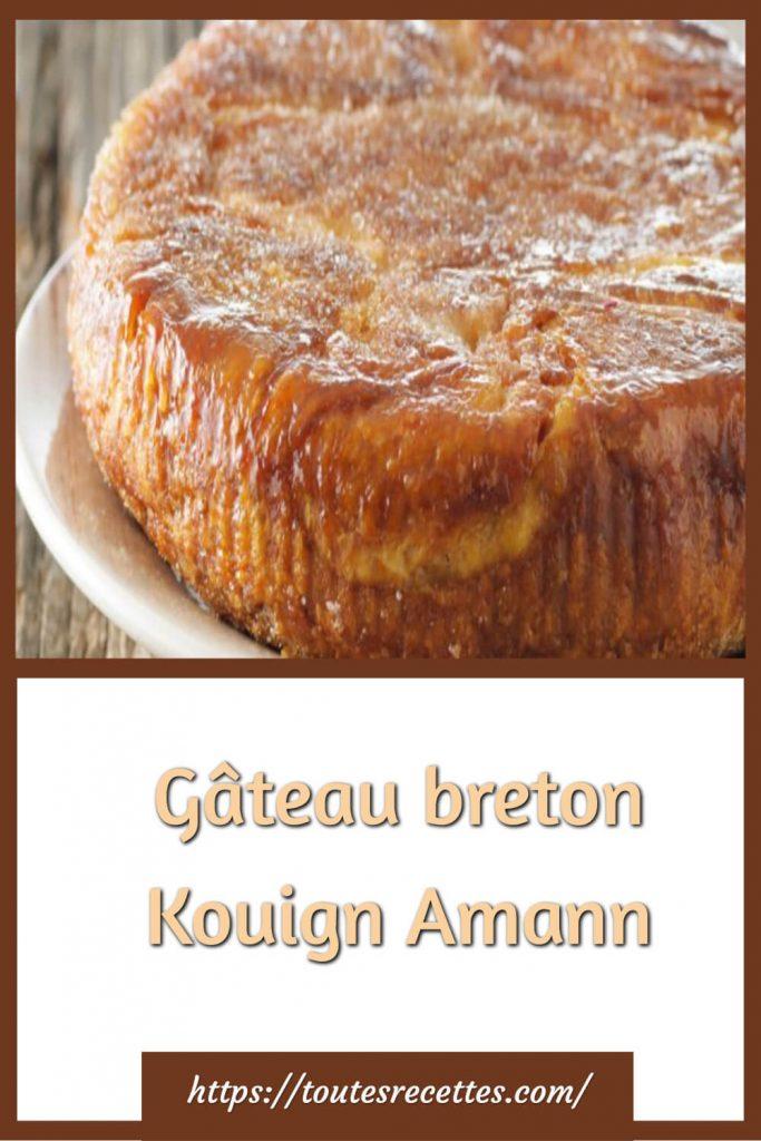 Comment préparer le Gâteau breton Kouign Amann