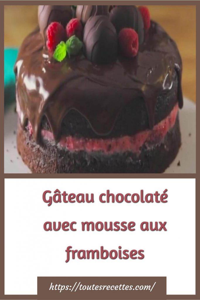 Comment préparer le Gâteau chocolaté avec mousse aux framboises