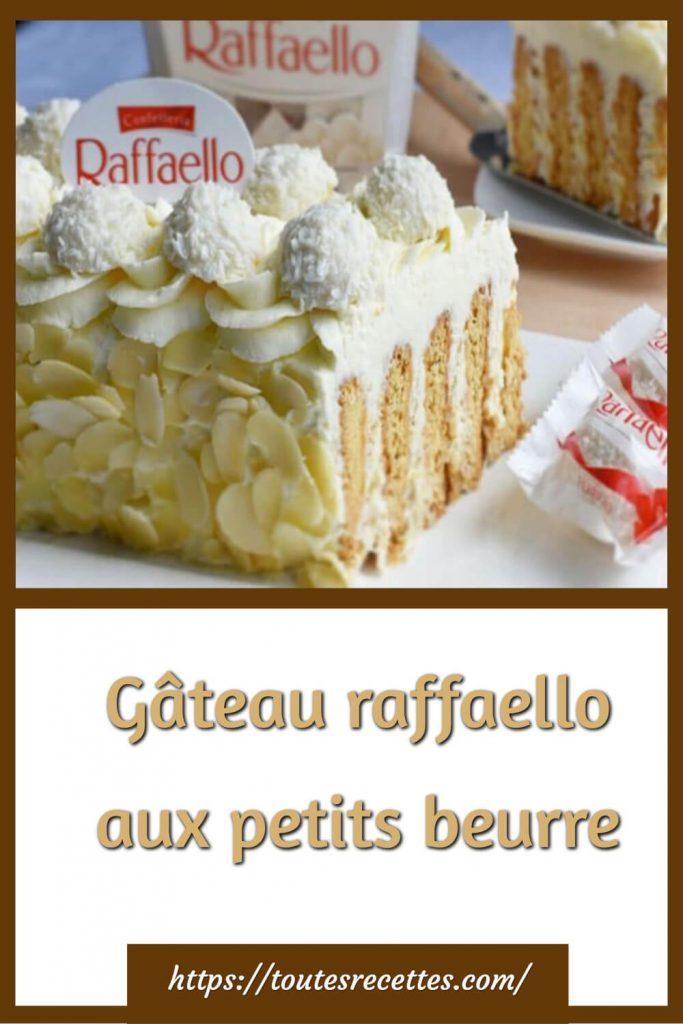 Comment préparer le Gâteau raffaello aux petits beurre