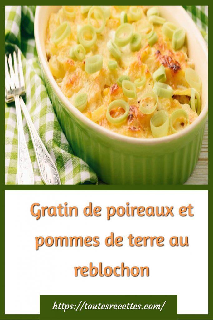 Comment préparer le Gratin de poireaux et pommes de terre au reblochon