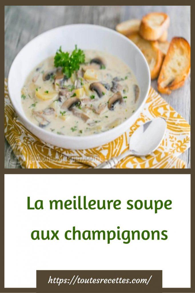 Comment préparer La meilleure soupe aux champignons