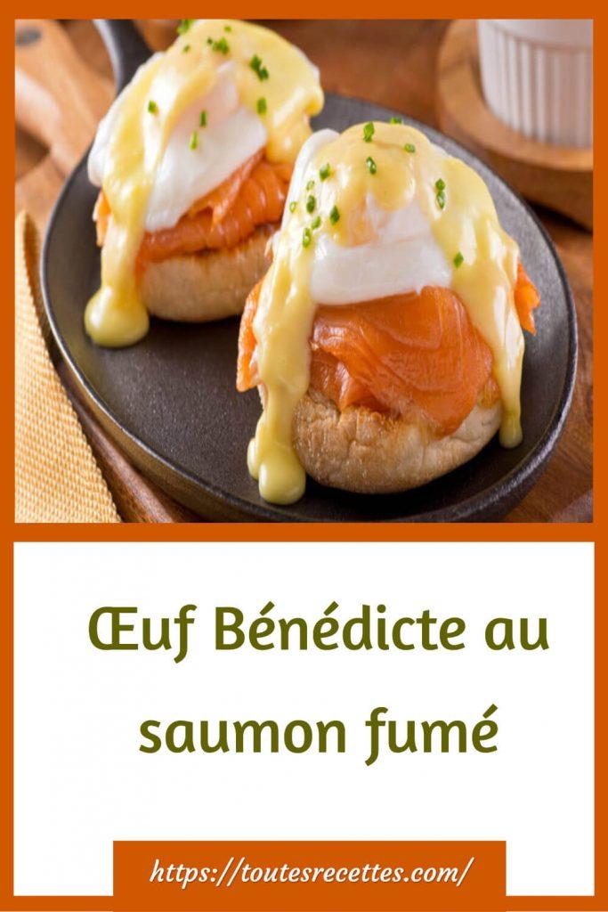 Comment préparer les Œufs Bénédicte au saumon fumé