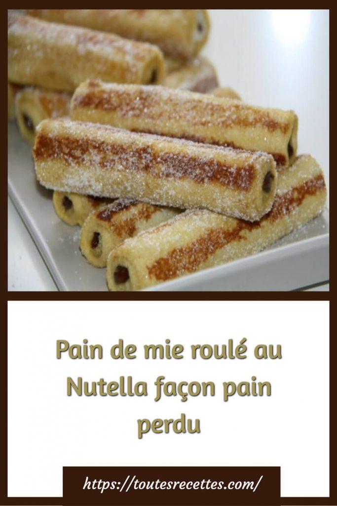 Comment préparer Pain de mie roulé au Nutella façon pain perdu