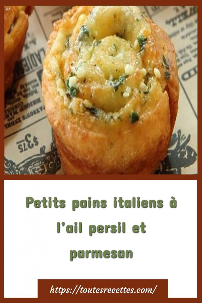 Comment préparer les Petits pains italiens à l'ail persil et parmesan