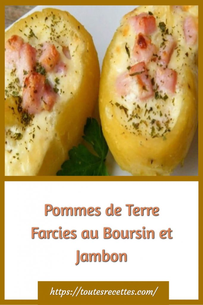 Comment préparer des Pommes de Terre Farcies au Boursin et Jambon