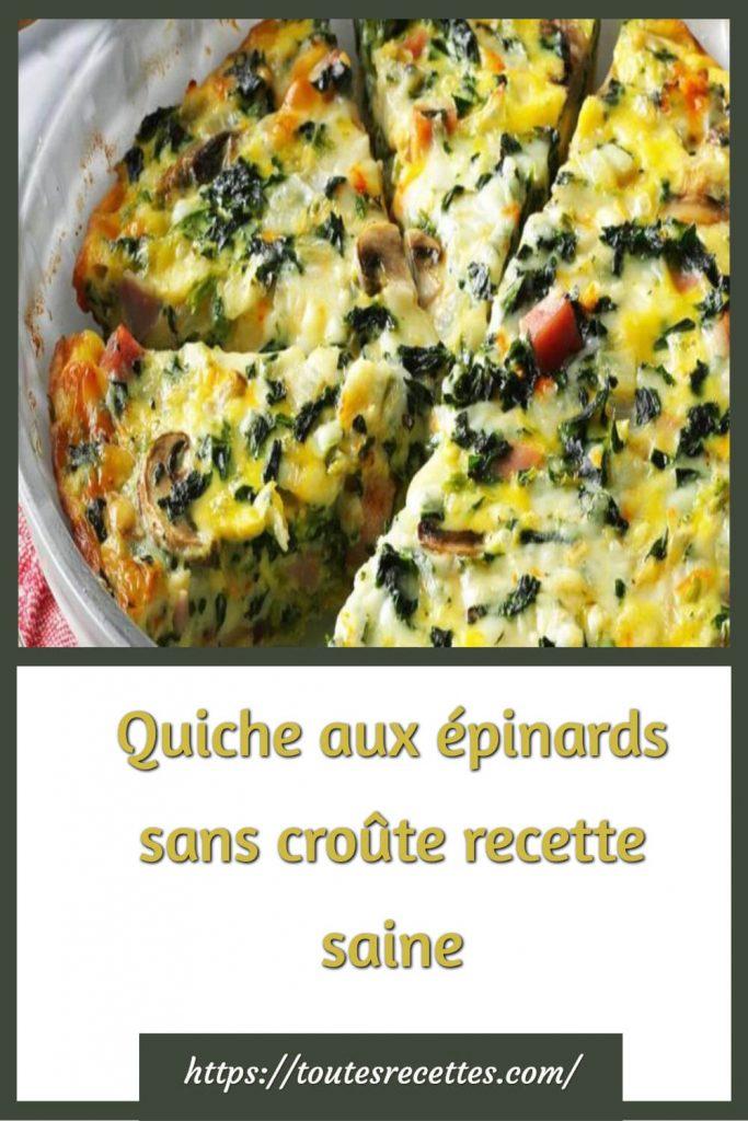 Comment préparer la Quiche aux épinards sans croûte recette saine