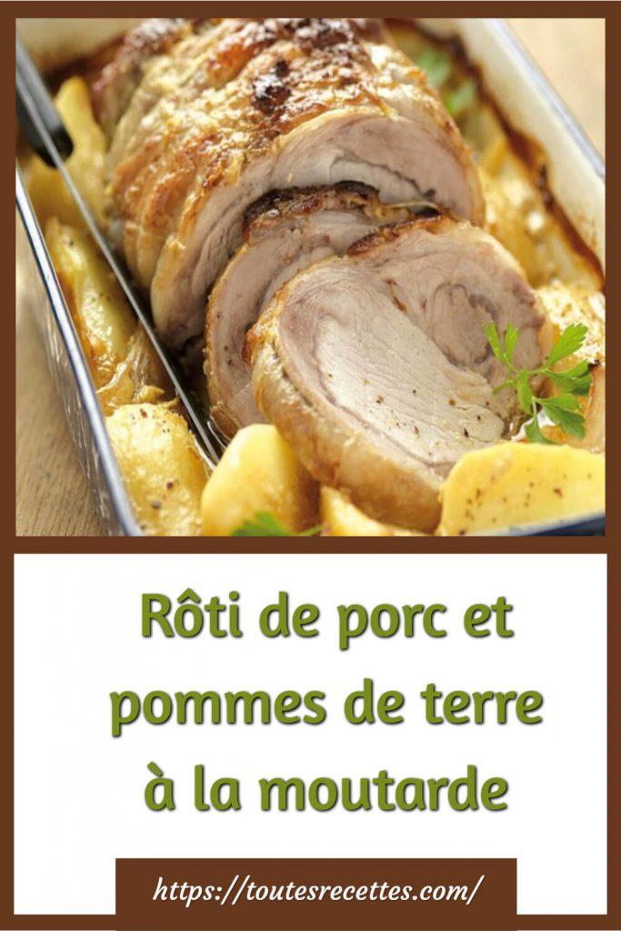 Comment préparer le Rôti de porc et pommes de terre à la moutarde