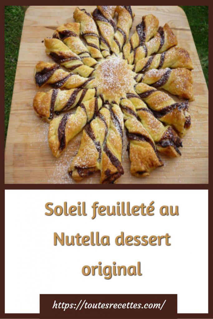 Comment préparer le Soleil feuilleté au Nutella dessert original
