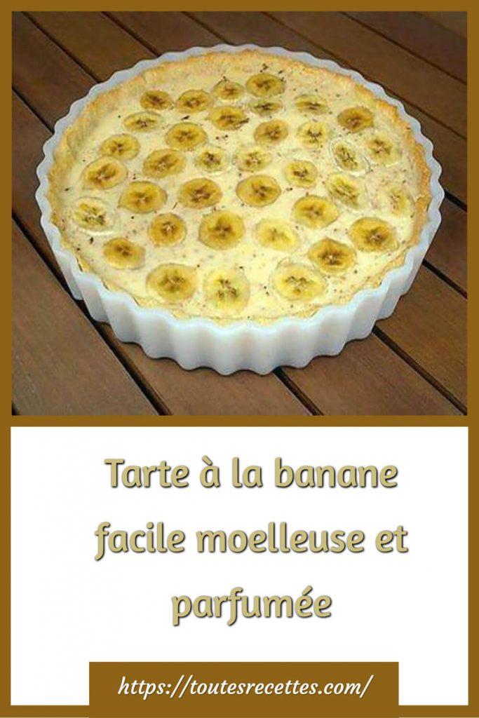 Comment préparer la Tarte à la banane facile moelleuse et parfumée