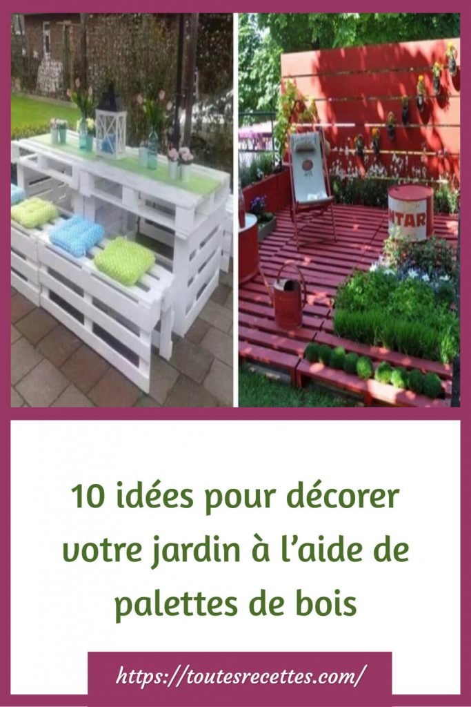 10 idées pour décorer votre jardin à l'aide de palettes de bois