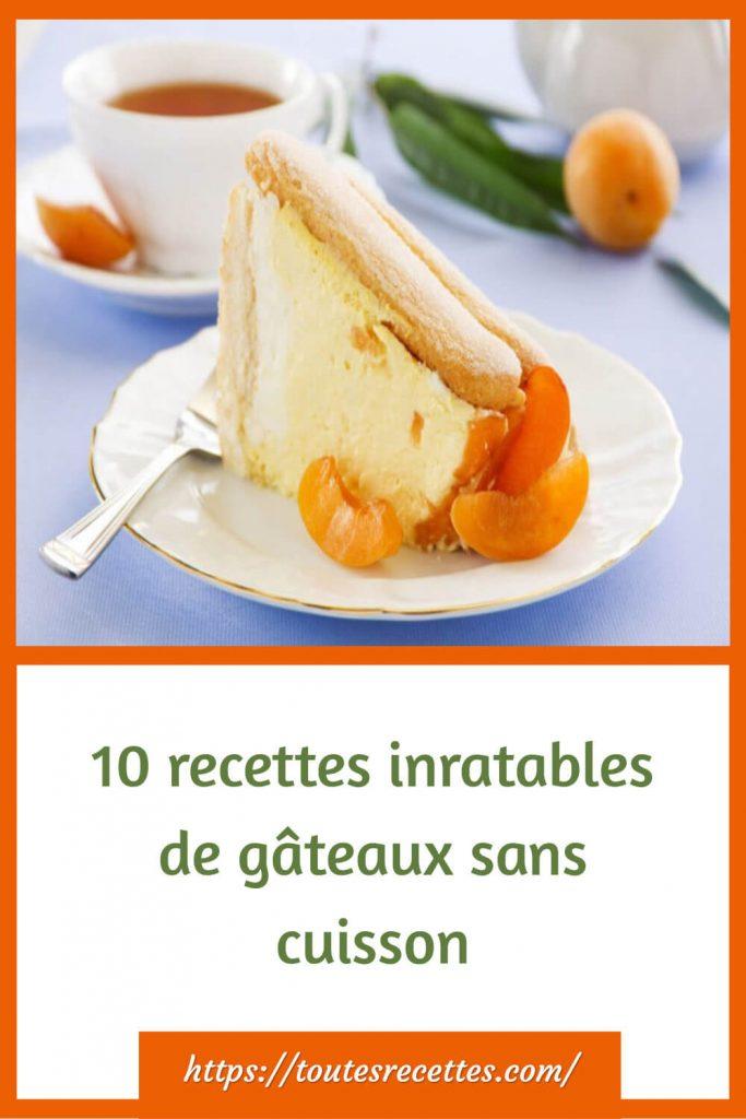 10 recettes inratables de gâteaux sans cuisson