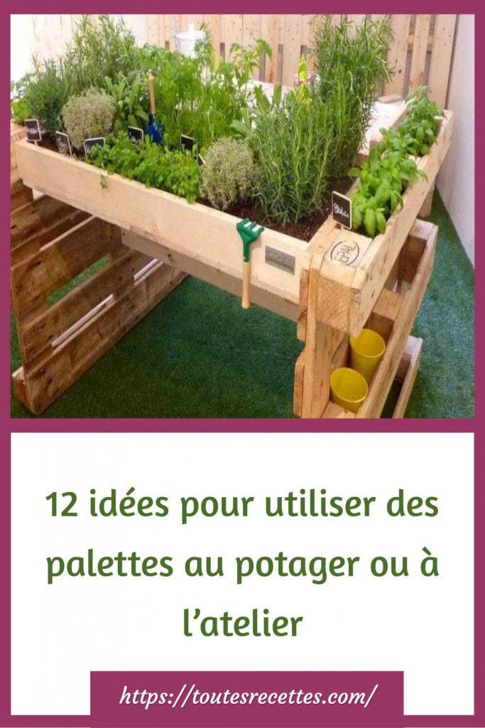 12 idées pour utiliser des palettes au potager ou à l'atelier