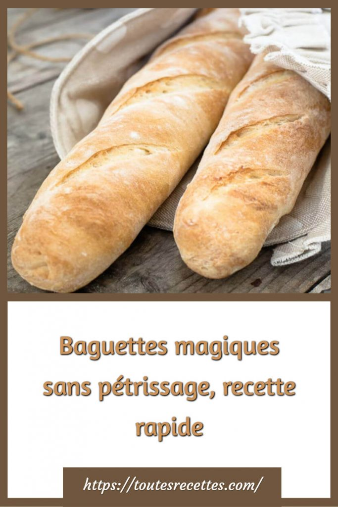 Comment préparer les Baguettes magiques sans pétrissage, recette rapide