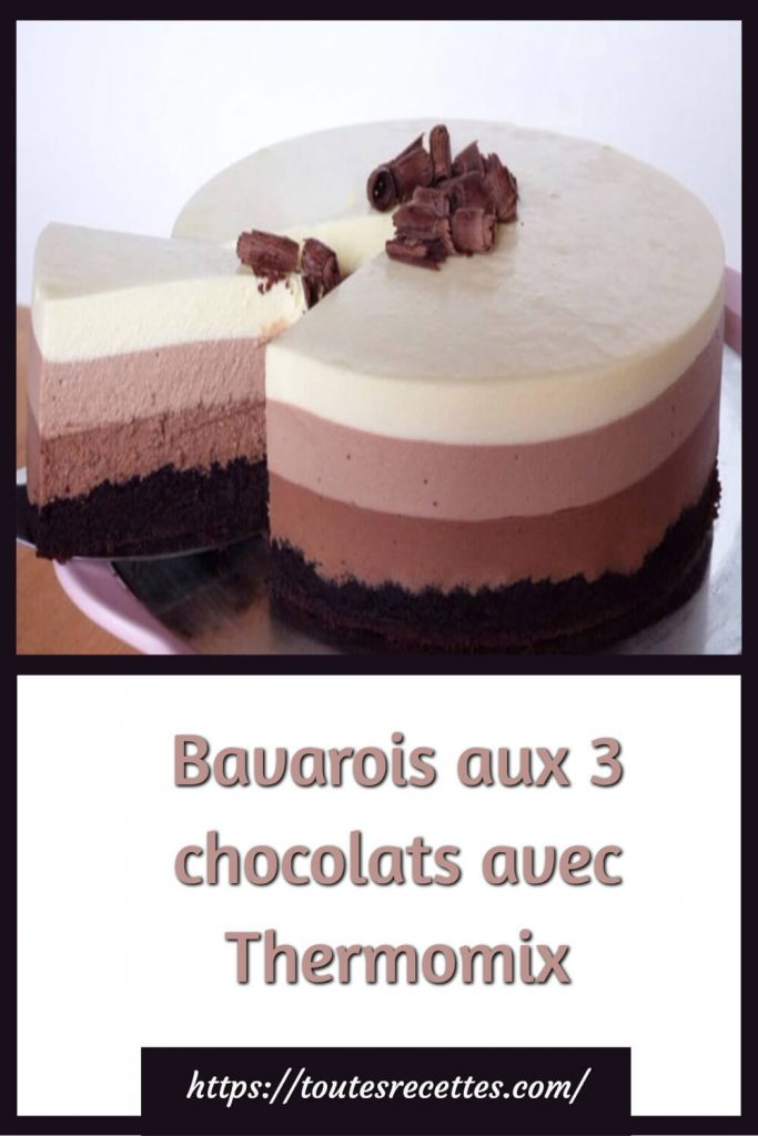 Comment préparer le Bavarois aux 3 chocolats avec Thermomix