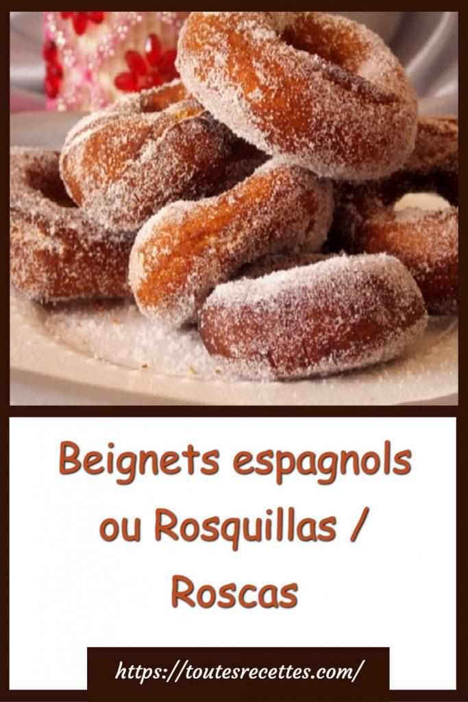 Comment préparer les Beignets espagnols ou Rosquillas Roscas