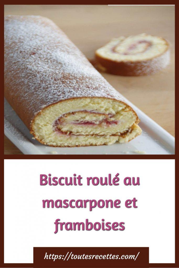 Comment préparer le Biscuit roulé au mascarpone et framboises