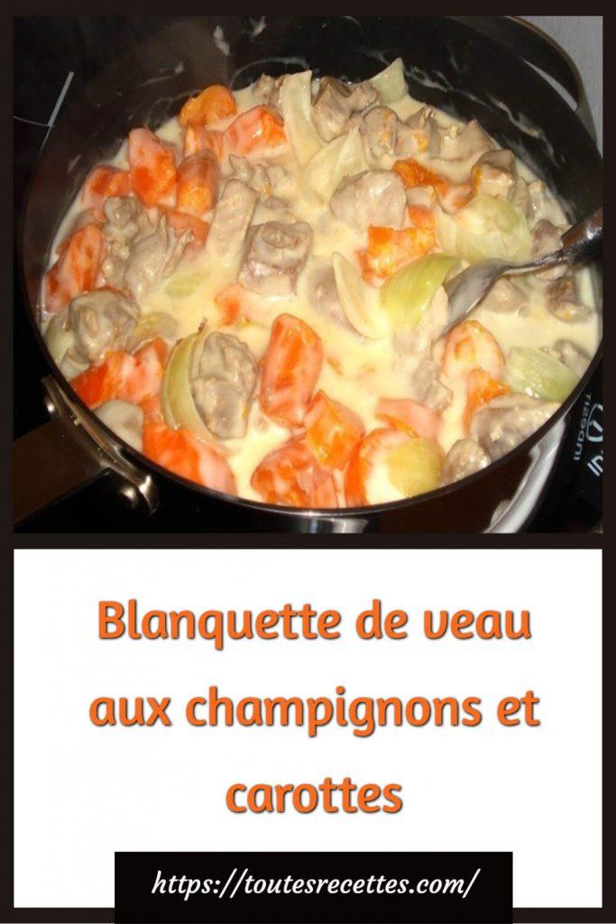 Comment préparer la Blanquette de veau aux champignons et carottes