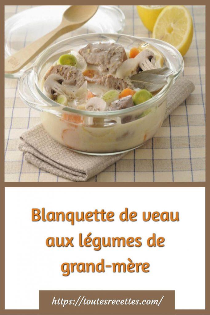 Comment préparer la Blanquette de veau aux légumes de grand-mère