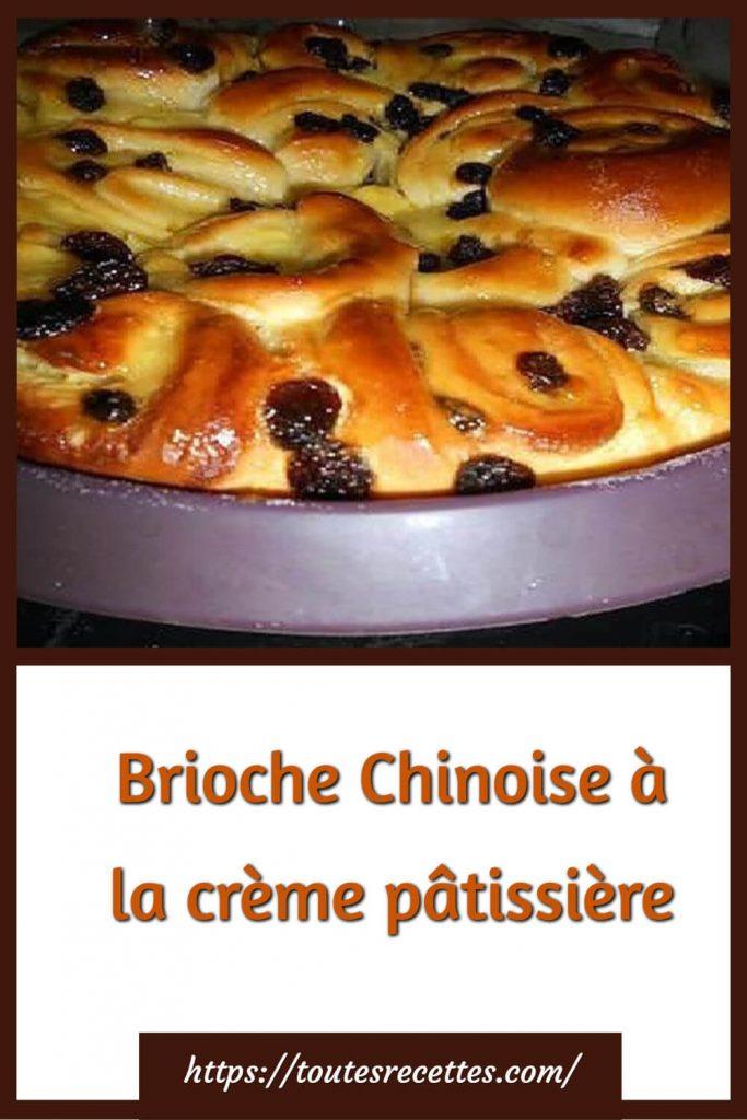 Comment préparer la Brioche Chinoise à la crème pâtissière