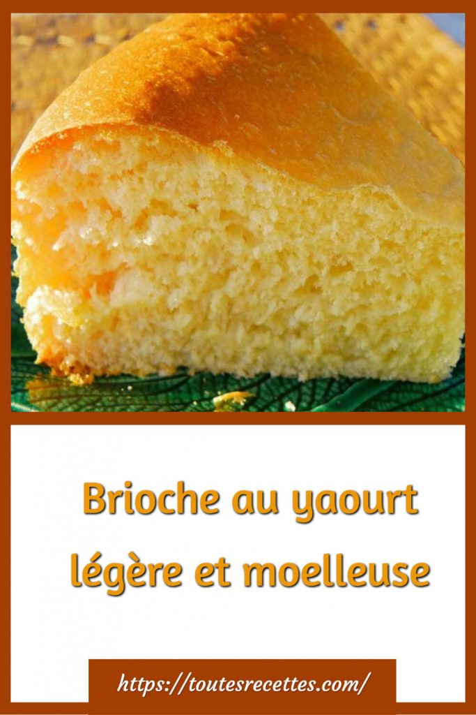 Comment préparer la Brioche au yaourt légère et moelleuse