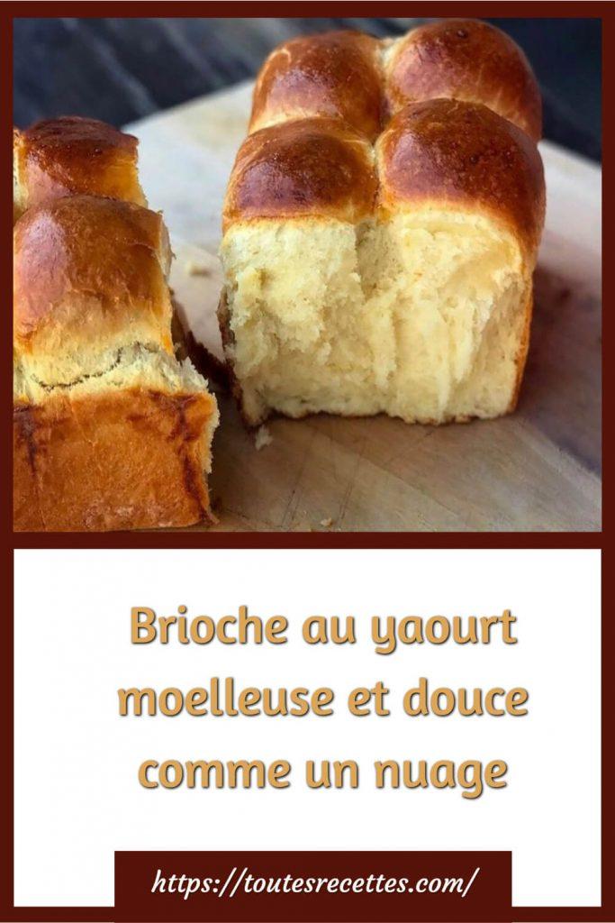 Comment préparer la Brioche au yaourt moelleuse et douce comme un nuage