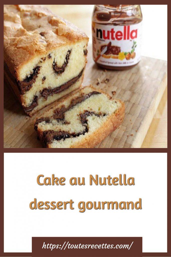 Comment préparer le Cake au Nutella dessert gourmand