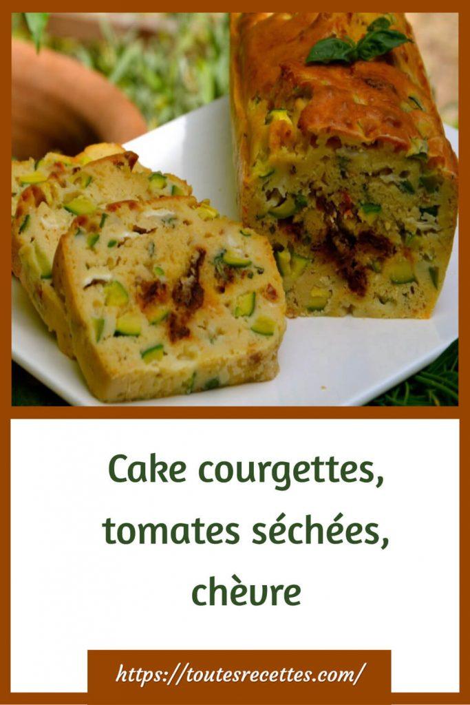 Comment préparer le Cake courgettes, tomates séchées, chèvre