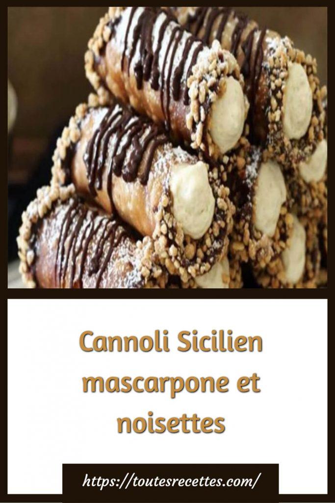 Comment préparer le Cannoli Sicilien mascarpone et noisettes