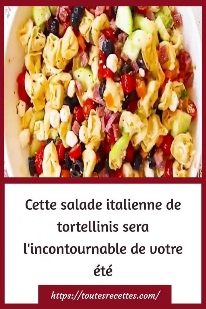 Comment préparer la salade italienne de tortellinis
