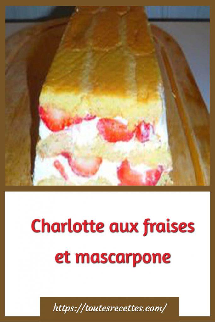Comment préparer la Charlotte aux fraises et mascarpone